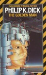 The Golden Man - Philip K. Dick
