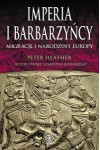 Imperia i barbarzyńcy - Peter Heather