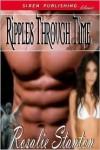 Ripples Through Time - Rosalie Stanton