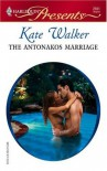 The Antonakos Marriage (Harlequin Presents) - Kate Walker
