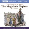 The Magician's Nephew (BBC Radio Collection: Chronicles of Narnia) - C.S. Lewis