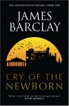 The Cry of the Newborn   - James Barclay