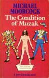 The Condition of Muzak : a Jerry Cornelius Novel - Michael Moorcock