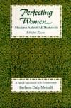 Perfecting Women: Maulana Ashraf 'Ali Thanawi's Bihishti Zewar - Barbara Daly Metcalf, Ashraf Ali Thanwi