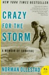 Crazy for the Storm: A Memoir of Survival - Norman Ollestad