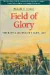 Field of Glory: The Battle of Crysler's Farm, 1813 - Donald E. Graves