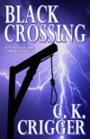 Black Crossing - C. K. Crigger