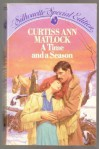 A Time and a Season (Silhouette Special Edition, No 275) - Curtiss Ann Matlock