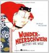 Wundermeerschwein Rettet die Welt - Udo Weigelt, Nina Spranger