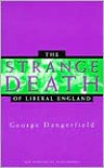 The Strange Death of Liberal England - George Dangerfield