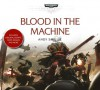 Blood in the Machine - Andy Smillie