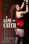 A Game of Catch - Melissa Harlow