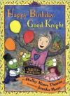 Happy Birthday, Good Knight - Shelley Moore Thomas, Jennifer Plecas