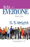 Acts for Everyone, Part 1 (New Testament for Everyone) - N. T. Wright