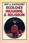 Ecology, Meaning, and Religion - Roy A. Rappaport, Ruth Terrill