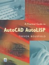 Practical Guide to AutoCAD AutoLISP - Trevor Bousfield