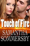 Touch of Fire - Samantha Sommersby