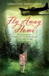 Fly Away Home - Christine Nöstlinger