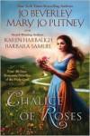 Chalice of Roses - Jo Beverley, Karen Harbaugh, Barbara Samuel, Mary Jo Putney