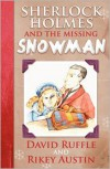 Sherlock Holmes and The Missing Snowman - David Ruffle, Rikey Austin