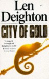 City Of Gold - LEN DEIGHTON