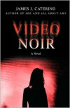 Video Noir - James J. Caterino