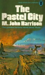 Pastel City - M. John Harrison