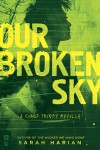 Our Broken Sky - Sarah Harian