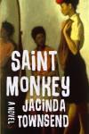Saint Monkey - Jacinda Townsend