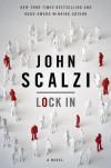Lock In: A Novel of the Near Future - John Scalzi