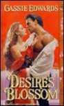 Desire's Blossom - Cassie Edwards