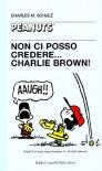 Non ci posso credere... Charlie Brown! - Charles M. Schulz