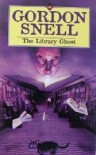 The Library Ghost - Gordon Snell