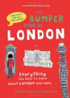 The Bumper Book of London: Everything You Need to Know About London and More... - Becky Jones, Clare Lewis