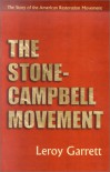 The Stone Campbell Movement: The Story Of The American Restoration Movement - Leroy Garrett