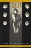 Native Tongue - Suzette Haden Elgin, Susan Squier