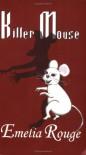 Killer Mouse - Emelia Rouge