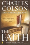 The Faith: What Christians Believe, Why They Believe It, and Why It Matters - Charles W. Colson, Harold Fickett