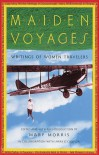 Maiden Voyages: Writings of Women Travelers - Mary Morris