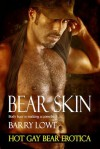Bear Skin: Hot Gay Bear Erotica - Barry Lowe