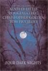 Four Dark Nights - Bentley Little;Douglas Clegg;Christopher Golden;Tom Piccirilli