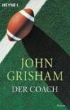 Der Coach - John Grisham, Tanja Handels