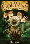 Misty Gordon and the Mystery of the Ghost Pirates - Kim Kennedy