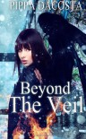 Beyond The Veil (The Veil Series, #1) - Pippa DaCosta