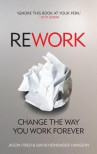 Rework - Jason Fried,  David Heinemeier Hansson