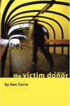 The Victim Donor - Ken Corre