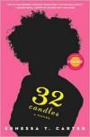 32 Candles - Ernessa T. Carter