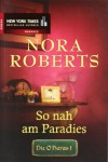 Die O'Haras 01. So nah am Paradies. - Nora Roberts;Anne Pohlmann