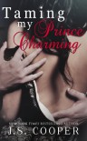 Taming My Prince Charming - J. S. Cooper