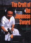 The Craft of the Japanese Sword - 'Leon Kapp',  'Hiroko Kapp',  'Yoshindo Yoshihara'
